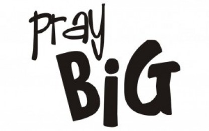HOW TO PRAY BIG!