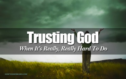 TRUSTING GOD WHEN IT'S DIFFICULT