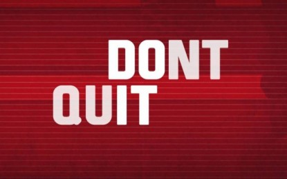 WHY CHRISTIANS MUST NOT QUIT