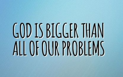 THE GOD OF OUR PROBLEMS