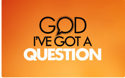 DARE TO QUESTION GOD!