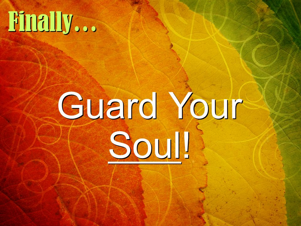 Guarding Your Soul and the Souls of Others