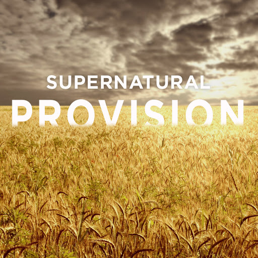 Supernatural Provision For Difficult Times